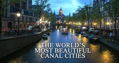 Most Beautiful Canal Cities of the World